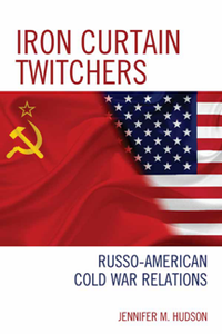 Iron Curtain Twitchers : Russo-American Cold War Relations