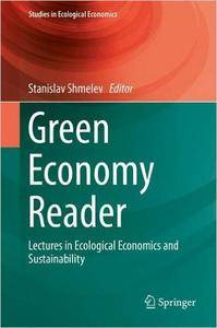 Green Economy Reader: Lectures in Ecological Economics and Sustainability