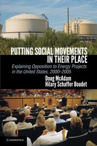 Putting Social Movements in their Place: Explaining Opposition to Energy Projects in the United States, 2000-2005