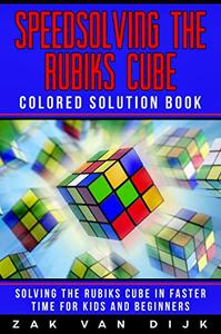 Speedsolving the Rubik's Cube Colored Solution Book