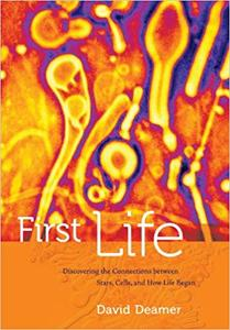 First Life: Discovering the Connections between Stars, Cells, and How Life Began (Repost)