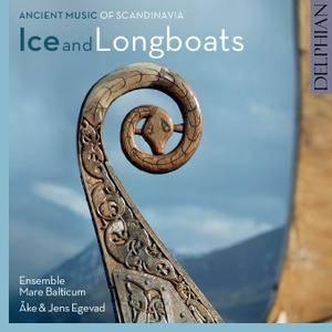 Ensemble Mare Balticum - Ice & Longboats: Ancient Music of Scandinavia (2016) {Delphian Official Digital Downloads}