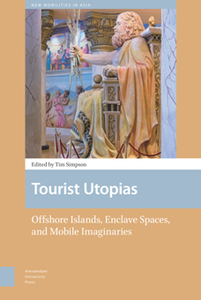 Tourist Utopias : Offshore Islands, Enclave Spaces, and Mobile Imaginaries