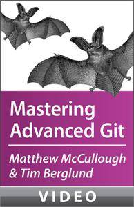 McCullough and Berglund on Mastering Advanced Git (Repost)