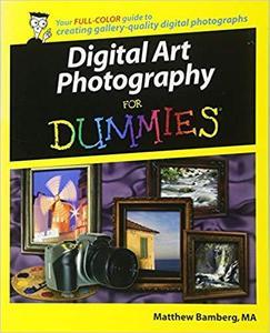 Digital Art Photography For Dummies [Repost]