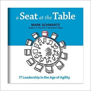 A Seat at the Table: IT Leadership in the Age of Agility [Audiobook]