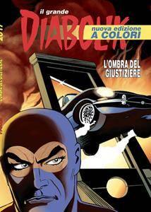 Il Grande Diabolik n. 45 - L'ombra del Giustiziere (2017)