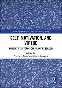 Self, Motivation, and Virtue Innovative Interdisciplinary Research
