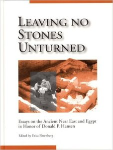 Leaving No Stone Unturned: Essays on the Ancient Near East and Egypt