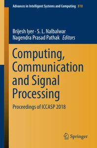 Computing, Communication and Signal Processing: Proceedings of ICCASP 2018 (Repost)
