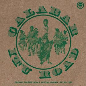 VA - Calabar-Itu Road: Groovy Sounds From South Eastern Nigeria (1972-1982) (2017)