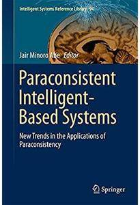 Paraconsistent Intelligent-Based Systems: New Trends in the Applications of Paraconsistency [Repost]