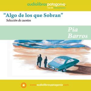 «Algo de los que Sobran» by Pia Barros