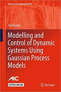 Modelling and Control of Dynamic Systems Using Gaussian Process Models (Repost)