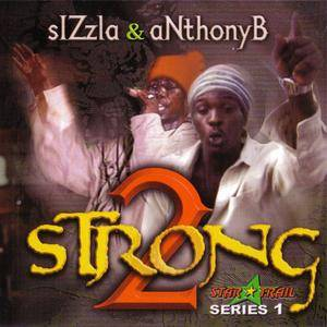 Sizzla & Anthony B - 2 Strong (1998) {Star Trail} **[RE-UP]**