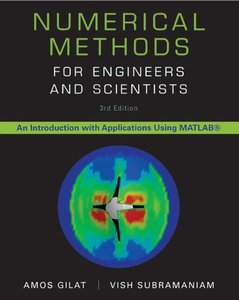 Numerical Methods for Engineers and Scientists: An Introduction with Applications using MATLAB, 3 edition (repost)