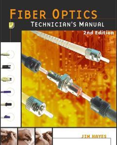 Jim Hayes Fiber Optics - A Technicians Manual 2nd Edition