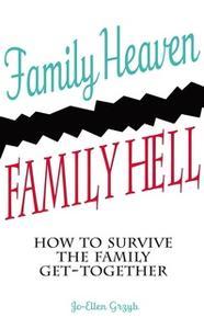 «Family Heaven, Family Hell» by Jo Ellen Grzyb