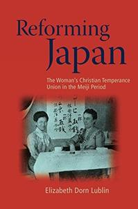 Reforming Japan: The Women's Christian Temperance Union in the Meiji Period