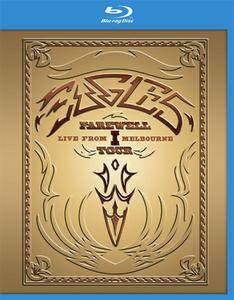 Eagles - Farewell I Tour - Live From Melbourne (2013) [Blu-ray]