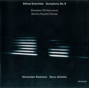 The Hilliard Ensemble, Dresdner Philharmonie, Dennis Russell Davies - Schnittke: Symphony No.9; Raskatov: Nunc dimittis (2009)