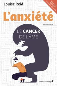"""Louise Reid, """"L'anxiété : Le cancer de l'âme"""""""
