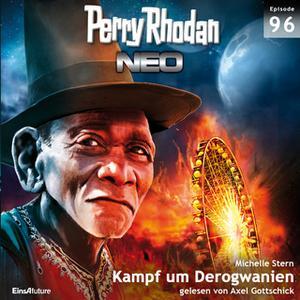 «Perry Rhodan Neo - Episode 96: Kampf um Derogwanien» by Michelle Stern