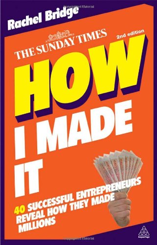 How I Made It: 40 Successful Entrepreneurs Reveal How They Made Millions (repost)