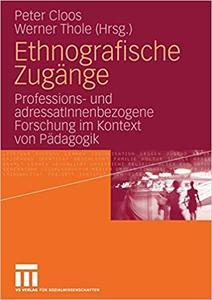 Ethnografische Zugänge: Professions- und AdressatInnenbezogene Forschung im Kontext von Pädagogik (Repost)