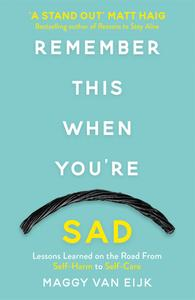 Remember This When You're Sad A book for mad, sad and glad days (from someone who's right there)