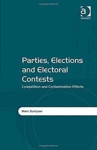 Parties, Elections and Electoral Contests Competition and Contamination Effects