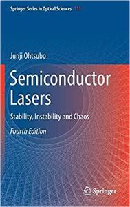 Semiconductor Lasers: Stability, Instability and Chaos (Optical Sciences) [Repost]