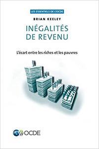 Les Essentiels de l'Ocde Inégalités de Revenu: L'Écart Entre Les Riches Et Les Pauvres by Oecd