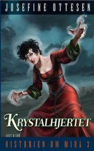 «Krystalhjertet» by Josefine Ottesen