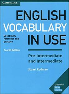 English Vocabulary in Use Pre-intermediate and Intermediate Book with Answers: Vocabulary Reference and Practice Ed 4