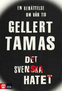 «Det svenska hatet» by Gellert Tamas