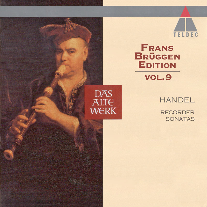 Georg Friedrich Händel - Recorder Sonatas - Frans Brüggen Edition (vol.9)