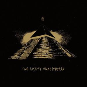 The Hickey Underworld - The Hickey Underworld (2009)