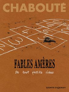 Fables amères - Tome 1 - De tout petits riens (Chabouté)