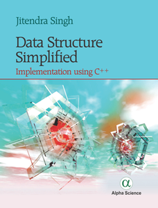 Data Structure Simplified : Implementation Using C++
