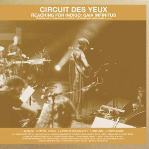 Circuit des Yeux - Reaching for Indigo: Gaia Infinitus (2019)