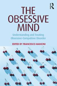 The Obsessive Mind: Understanding and Treating Obsessive-Compulsive Disorder