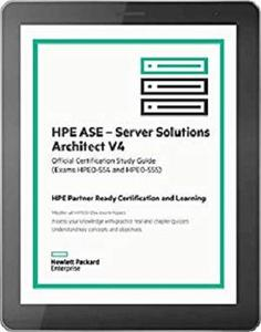 HPE ASE – Server Solutions Architect V4 (HPE0-S54 and HPE0-S55)