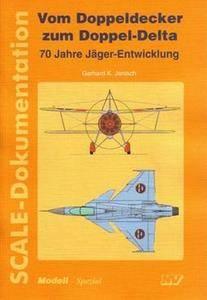 Vom Doppeldecker zum Doppel-Delta: 70 Jahre Jager-Entwicklung Scale-Dokumentation (Modell: Spezial) (Repost)