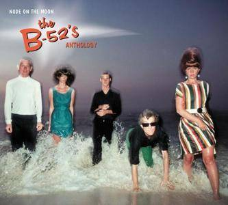 The B-52's - Nude on the Moon: The B-52's Anthology (2002)