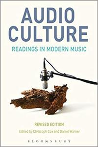 Audio Culture, Revised Edition: Readings in Modern Music Ed 2