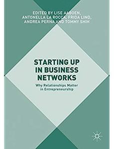 Starting Up in Business Networks: Why Relationships Matter in Entrepreneurship [Repost]