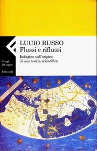 Lucio Russo – Flussi e riflussi. Indagine sull'origine di una teoria scientifica (2003)
