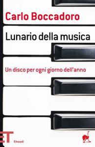 Carlo Boccadoro - Lunario della musica. Un disco per ogni giorno dell'anno