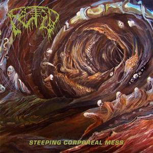 Fetid - Steeping Corporeal Mess (2019) {20 Buck Spin}